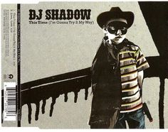 Dj Shadow - This Time (I'm gonna try it my way)