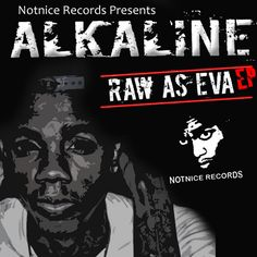 Alkaline - The Pill Song (Raw As Eva EP) - Notnice Records