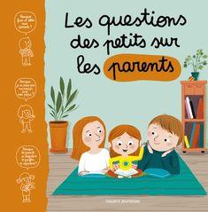 Les questions des petits sur les parents - Bayard Editions
