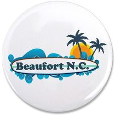 "Beaufort NC - Surf Design 3.5"" Button on CafePress.com"