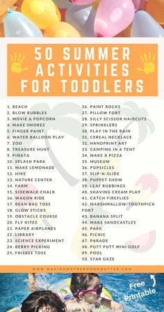 If your toddler could make a summer bucket list this is what it would look like. Check the 50 most exciting summer activities for toddlers + a free printable poster. We have added our favorite summer activities for kids to this list! Tap the link or visit www.makingmotherhoodmatter.com to get your free printable bucket list for kids.