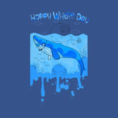 Awesome 'Happy+Whale+Day' design on TeePublic!