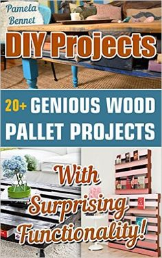 DIY Projects: Genious Wood Pallet Projects With Surprising Functionality!: (Wood Pallet, DIY projects, DIY household hacks, DIY projects for your home and everyday life, Recycle) by Pamela Bennet Woodworking Guide, Woodworking Projects Diy, Pallet Projects, Diy Projects, Pallet Ideas, Diy Upcycled Decor, Wood Working For Beginners, Clever Diy, Wood Pallets