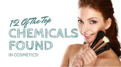 ~ Healthy Living! Clean and Toxic Free! ~ : 12 Of The Top Chemicals Found In Cosmetics!