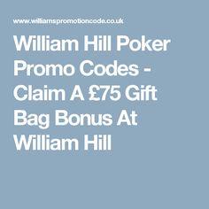 William Hill Poker Promo Codes - Claim A £75 Gift Bag Bonus At William Hill