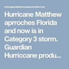 Hurricane Matthew aprroches Florida and now is in Category 3 storm. Guardian Hurriccane products will give you peace of mind and you will be glad you partnered with us. We specialize in offering every type of severe weather product. We are serving customers in Bonita Springs, Cape Coral, Estero, Fort Myers, Lehigh Acres, Marco Island and Naples. We offer solid protection, and our products will beautify and enhance the curb appeal of your home.Call 239-438-4732/ 239-244-2015