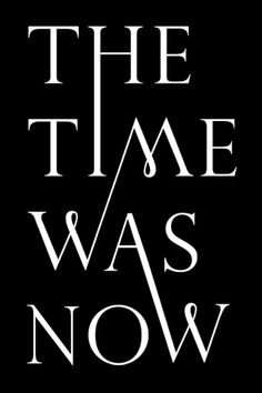 The Time was now - nice typography work