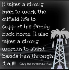 The truth. oilfield Strong ♡
