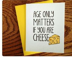 Age doesn't matter Birthday Card @ 149