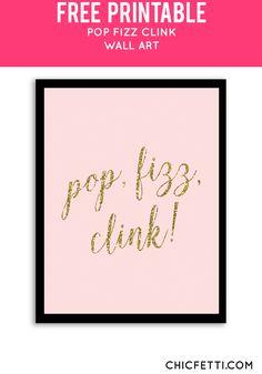 Free Printable Pop Fizz Clink Art from @chicfetti - easy wall art diy