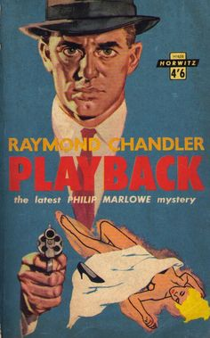 Pulp Friday: Playback by Raymond Chandler Pulp Fiction Comics, Pulp Fiction Book, Crime Fiction, Agatha Christie, Detective, Raymond Chandler, Vintage Book Covers, Vintage Ads, Penguin Books