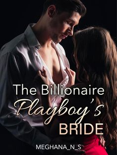 "The Billionaire Playboy's Bride novel is a romance story, written by MEGHANA_N_S. Read The Billionaire Playboy's Bride novel full story online on Bravonovel. ""Sign!"" He demanded. A signature. Just a signature's going to change both our lives. My decision might make OR ruin both our lives.... *** Nicholas Perkins, the most wealthiest and ruthless businessman, and the city's No.1 Playboy who wants nothing more than his selfish needs to be fulfilled at any cost. ... Best Romance Novels, Selfish, Ruin, Billionaire, Playboy, Change, Bride, Wedding Bride, Bridal"