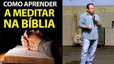 Como aprender a meditar na Bíblia. Felipe Seabra