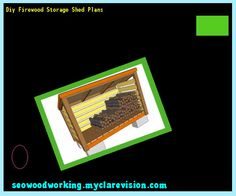 Diy Firewood Storage Shed Plans 081534 - Woodworking Plans and Projects!