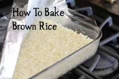 How to Bake Brown Rice in the Oven