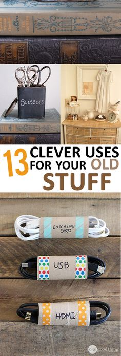 13 Clever Uses for Your Old Stuff