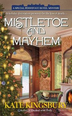 Mistletoe and Mayhem by Kate Kingsbury, Click to Start Reading eBook, At the Pennyfoot Hotel, Cecily Sinclair Baxter and her staff are  hustling and bustling more than eve