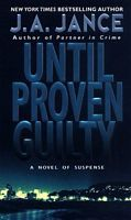 """J. A. Jance   """"Until Proven Guilty"""" ~ Her first Detective Beaumont book published in 1985.   """"Betrayal of Trust"""" is the 20th J. P. Beaumont book, published in 2011.   Loved this Seattle Detective series."""