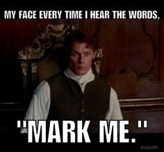 I seriously want to strangle him every time he says that! Outlander