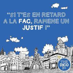 """Si t'es en retard à la #fac ramène un #justif""  Can you guess what it means?"