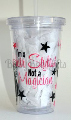 Im a Hair Stylist Not a Magician 16oz Tumbler by LaBellaVinyl, $12.00