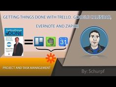 Getting Things Done with Trello, Google Calendar, Evernote and Zapier