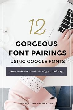 12 Gorgeous Font Pairings using Google Fonts | Choosing the right font for your business is so important. Pairing the right fonts isn't always easy to do. I've put together a free cheatsheet of the BEST font pairings from Google Fonts. Repin this to save it for later! | sugarstudiosdesign.com
