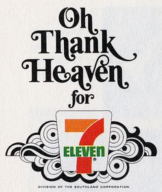 """7 Eleven Logo, 1969 Scanned from one of my favorite books, """"Oh Thank Heaven! The Story of The Southland Corporation, by Allen Liles. Vintage Advertisements, Vintage Ads, 7 Eleven, Back In My Day, I Remember When, Ol Days, My Childhood Memories, Teenage Years, My Memory"""