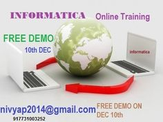 Informatica FREE DEMO on Dec 10th .Informatica Training is been specializing in offering on-line courses  Informatica and Teradata with Real Time by experts in business . We will provide the training to the trainees in various concepts and also methods to be the fundamental in the present Career current market , needing quality ,skilled and Industry expert  trainers .7731003252 nivyap2014@gmail.com