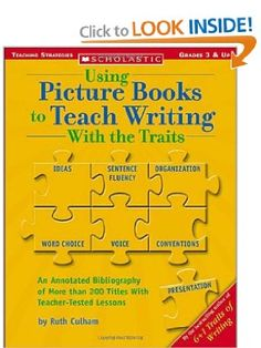 Using Picture Books To Teach Writing With The Traits (Scholastic Teaching Strategies, Grades 3 and Up): Ruth Culham: 0078073556878: Amazon.com: Books