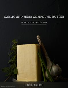 House of Brinson: Compound Butter Recipe #recipe #holiday #entertaining #nocook #nobake