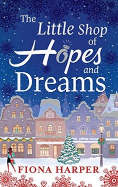 The Little Shop of Hopes and Dreams eBook: Fiona Harper: Amazon.co.uk: Kindle Store