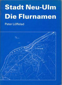 """Flurname der Woche: """"Eulesweg"""" < """"Yrisweg"""" (Stadt Neu-Ulm, Bayern, Germany) www.flurnamen.de"""