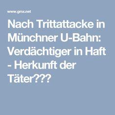 Nach Trittattacke in Münchner U-Bahn: Verdächtiger in Haft - Herkunft der Täter???