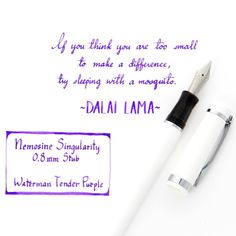 If you think you are too small to make a difference try sleeping with a mosquito. - Dalai Lama.  #mondaymotivation #quote #dalailama #nemosine #fountainpens #waterman by goldspotpens