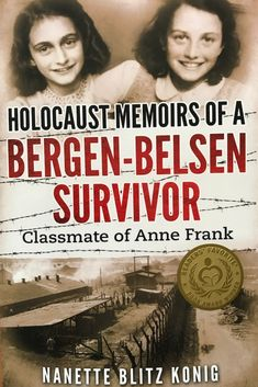 Amsterdam Publishers is proud to reveal the cover of: Holocaust Memoirs of a Bergen-Belsen Survivor & Classmate of Anne Frank by Nanette Blitz Konig (b. Amsterdam arriving January on International Holocaust Remembrance Day. Anne Frank, Frank Martin, Free Books, Good Books, Books To Read, My Books, Holocaust Books, Holocaust Survivors, Holocaust Memorial