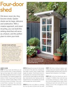 Having a shed in either your back yard or garden is now a popular sight in the majority of today's households. Storing away the kid's bikes and outdoor toys or simply keeping the garden tools safe and dry, a shed is a great storage s Greenhouse Shed, Garden Tool Shed, Garden Sheds, Garden Oasis, Shed Design, Garden Design, Tool Design, Landscape Design, Outdoor Projects