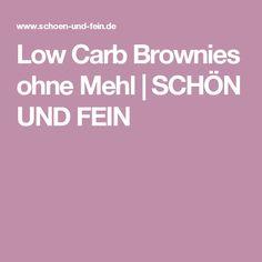 Low Carb Brownies ohne Mehl | SCHÖN UND FEIN