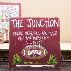 The Junction - where memories are made and tailgates last all day! Mississippi State Tailgate Sign from #GloryHaus #collegiate