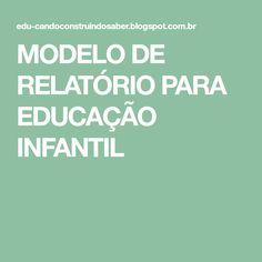 MODELO DE RELATÓRIO PARA EDUCAÇÃO INFANTIL