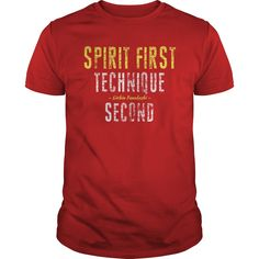 This Shirt Makes A Great Gift For You And Your Family.  Spirit First Technique Second .Ugly Sweater, Xmas  Shirts,  Xmas T Shirts,  Job Shirts,  Tees,  Hoodies,  Ugly Sweaters,  Long Sleeve,  Funny Shirts,  Mama,  Boyfriend,  Girl,  Guy,  Lovers,  Papa,  Dad,  Daddy,  Grandma,  Grandpa,  Mi Mi,  Old Man,  Old Woman, Occupation T Shirts, Profession T Shirts, Career T Shirts,
