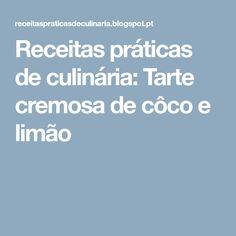 Receitas práticas de culinária: Tarte cremosa de côco e limão