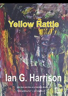 Yellow Rattle by Ian Harrison Book Review, Kindle, Literature, Fiction, Humor, Yellow, Fun, Movie Posters, Humour