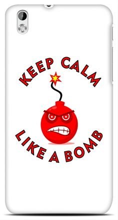 Buy Keep Calm Like a Bomb HTC Desire 816 Phone Covers Cases Online   PrintOctopus