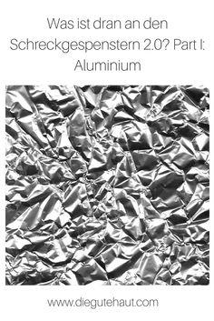 Wo steckt überall Aluminium dran, und wie schlimm ist das? Brain Food, Green Fashion, Aluminium, How To Dry Basil, Herbs, Cosmetics, Bugaboo, Beauty Products, Herb