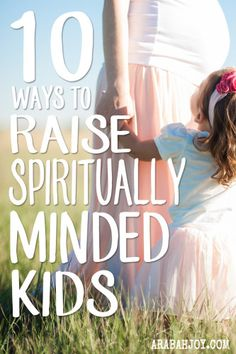 Our children watch us and are learning from us -- the good and the bad. We raise spiritually minded children when WE are spiritually minded. Click over for 10 ways to help you and your family  set your hearts, minds, and mouths on the things of God.