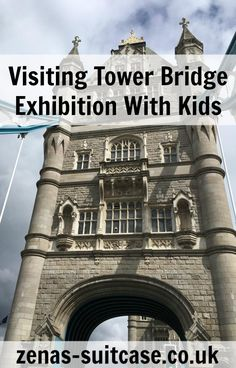 Visiting Tower Bridge Exhibition With Kids | Things to do in London with children | Tower Bridge, London UK