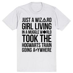 "This shirt is for the Wizard girl. Living in a muggle world... who Hogwarts train going anywhere. Obvi for the Harry Potter fan. Clearly hinting at Journey's ""D"