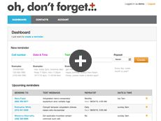 Ohdontforget. Can be used to create and schedule short text message reminders to be sent to yourself or other people.