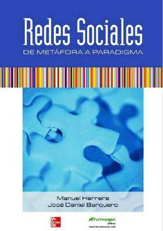 Redes sociales : de metáfora a paradigma / Manuel Herrera Gómez, José Daniel Barquero Cabrero